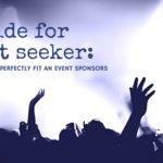 A Guide for Event seeker: 3 Steps to Find Perfectly Fit an Event Sponsors