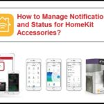 How to Manage Notifications and Status for HomeKit Accessories?