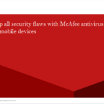 Cover up all security flaws with McAfee antivirus for PC and mobile devices