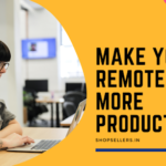 Top 4 Essential Things to Make Remote Work More Productive